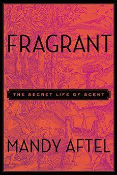 Mandy Aftel's book Fragrant