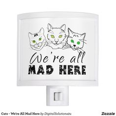 Cats - We're All Mad Here Night Light
