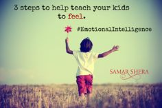 3 Steps to help teach your kids to feel.   #parenting #emotionalintelligence