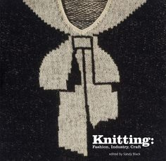 Knitting: Fashion, Industry, Craft: Sandy Black: 9781851775590: Amazon.com: Books