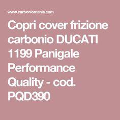Copri cover frizione carbonio DUCATI 1199 Panigale Performance Quality - cod. PQD390