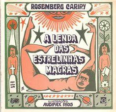 Carpintaria Do Conto: A Lenda das Estrelinhas Magras / Rosemberg Cariri ...
