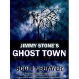 Jimmy Stone's Ghost Town (Kindle Edition)By Scott Neumyer