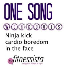 One song workouts, also some workout ideas too.