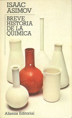 """Cover design: Daniel Gil. (Spanish edition of """"A Short History of Chemistry,"""" by Isaac Asimov. Alianza Editorial, Madrid.)"""