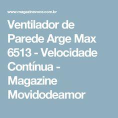 Ventilador de Parede Arge Max 6513 - Velocidade Contínua - Magazine Movidodeamor