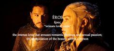 Daenerys Targaryen + Greek words for 'love' Greek Words For Love, Kit And Emilia, Jon Snow And Daenerys, Tragic Love Stories, Intense Love, Valar Morghulis, Love Story, Best Quotes, Daenerys Targaryen