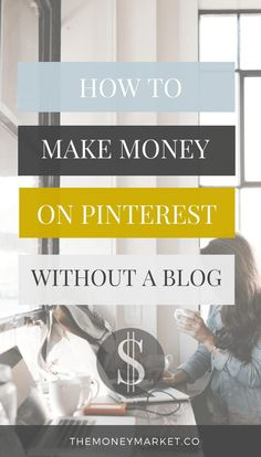 How to Make Money on Pinterest without a Blog | One of the easiest ways to make money online — without having a blog — is by using Pinterest. If you don't own a blog, you may have associated Pinterest with being a place to share recipes, diy projects, or