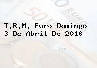 http://tecnoautos.com/wp-content/uploads/imagenes/trm-euro/thumbs/trm-euro-20160403.jpg TRM Euro Colombia, Domingo 3 de Abril de 2016 - http://tecnoautos.com/actualidad/finanzas/trm-euro-hoy/trm-euro-colombia-domingo-3-de-abril-de-2016/