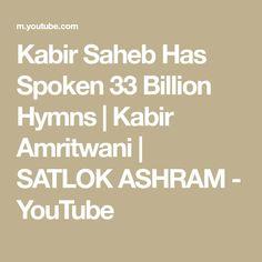 Kabir Saheb Has Spoken 33 Billion Hymns | Kabir Amritwani | SATLOK ASHRAM - YouTube