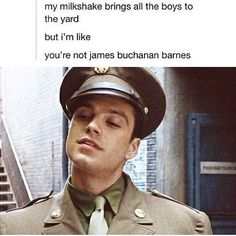 ''My milkshake brings all the boys to the yard, but I'm like You're not James Buchanan Barnes.'' HAHAHAHAHAHA!!
