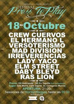 FESTIVAL PRESS TO PARTY: 18 DE OCTUBRE, SALA MATRIZ, MURCIA: -CREW CUERVOS -HERMANO L -VERSOTERISMO -MAD DIVISION -IRREVERENCIAS -LADY YACO -ELM STREET -DABY BLEYD -RAS LION