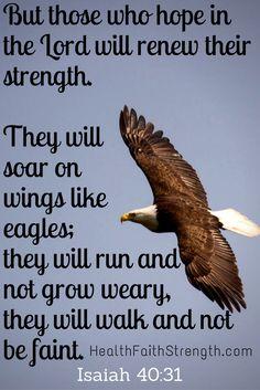 Amen! Isaiah 40:31 - HealthFaithStrength.com