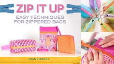 Zip It Up: Easy Techniques for Zippered Bags Online Sewing Class