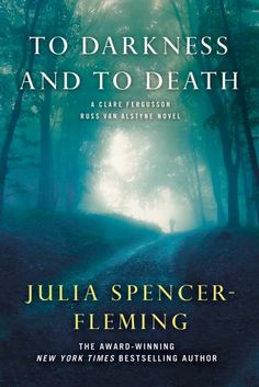 To Darkness and to Death (Clare Fergusson/Russ Van Alstyne Mysteries) by Julia Spencer-Fleming,http://www.amazon.com/dp/1250016061/ref=cm_sw_r_pi_dp_dSP6sb03YGYA5KEQ