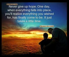 things will always get better; NEVER GIVE UP!