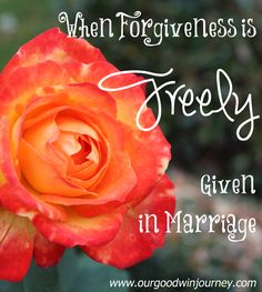 """When forgiveness is freely given in marriage and why forgiveness is a """"top marriage tip"""""""