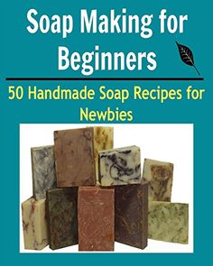 FREE TODAY    Soap Making for Beginners: 50 Handmade Soap Recipes for Newbies: (soap making for beginners, soap making books, soap making essential oils) - Kindle edition by Kate T. Stanford. Crafts, Hobbies & Home Kindle eBooks @ Amazon.com.