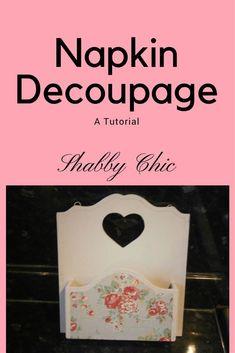 Napkin Decoupage / Tutorial / crafts / DIY /How to Decoupage / Shabby Chic