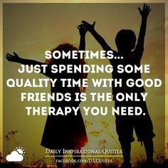 Time with friends quotes, spending time together quotes, quality time quote Moments With Friends Quotes, Family Time Quotes, Best Friend Quotes, Best Quotes, Short Quotes, Spending Time Together Quotes, Quality Time Quotes, Meaningful Friendship Quotes, Sand Quotes