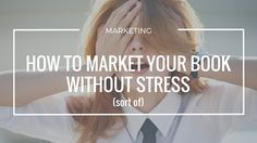 Market Your Book Without Stress (sort of)   The JimandZetta Blog