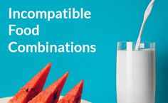 Incompatible Food Combinations