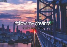 follow my dreams