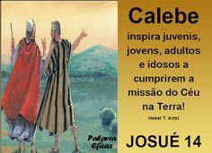 Palavra e Ação : Calebe inspira– Josué 14
