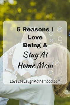 5 Reasons I Love Being A Stay At Home Mom