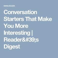 Conversation Starters That Make You More Interesting | Reader's Digest