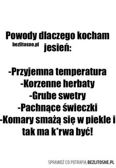 Powody dlaczego Kocham jesien Bezlitosne Wtf Funny, Funny Memes, Jokes, Teen Wallpaper, Polish Memes, Everything And Nothing, Stuff And Thangs, Powerful Women, Quotations