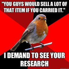 retail robin. neverending hilarity.