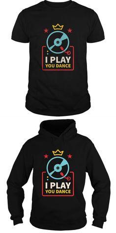 I Play You Dance  Guys Tee Hoodie Ladies Tee Ladies V-Neck T Shirt Dj Bandung Dj Guv T Shirt Dj T Shirts Online Shopping Galaxy Dj T-shirt