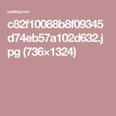 c82f10088b8f09345d74eb57a102d632.jpg (736×1324)
