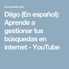 Diigo (En español): Aprende a gestionar tus búsquedas en internet - YouTube
