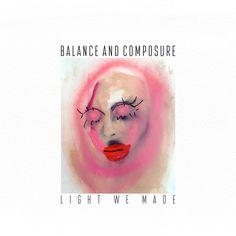 "Balance and Composure, ""Light We Made"" (2016) #обложкаальбома"