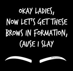 Because brows are the single most important feature on the face...