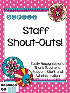 Simple Staff Shout-Outs {Teacher and Staff Appreciation}