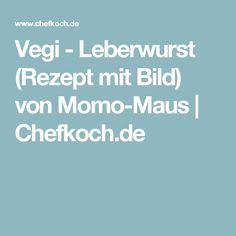 Vegi - Leberwurst (Rezept mit Bild) von Momo-Maus | Chefkoch.de