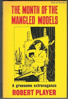 The Month Of The Mangled Models, Robert Player
