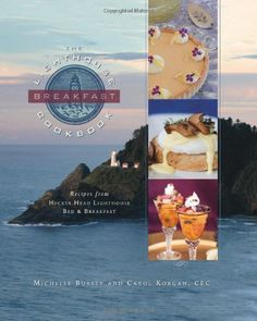 The Lighthouse Breakfast Cookbook: Recipes from Heceta Head Lighthouse Bed & Breakfast - http://sleepychef.com/the-lighthouse-breakfast-cookbook-recipes-from-heceta-head-lighthouse-bed-breakfast/
