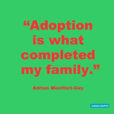 """Adoption is what completed my family."" Another inspirational adoption quote from a Facebook fan for Adoption Month. #adoptionquotation #adoptioninspiration"