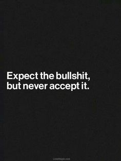 Expect but never accept