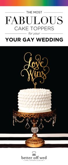 Say it with us: LOVE WINS!! Shop the most fabulous cake toppers for your gay wedding at www.betteroffwed.co