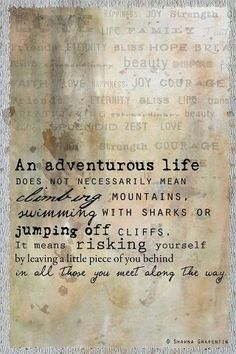 An adventurous life does not necessarily mean ...