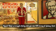 Người Nhật có truyền thống đến gà rán KFC trong lễ Giáng Sinh