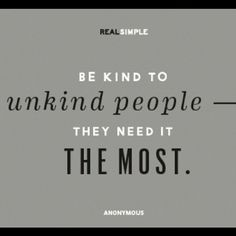 #kind #quote #anonymous #truth (Taken with Instagram)