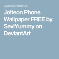 Jolteon Phone Wallpaper FREE by SeviYummy on DeviantArt