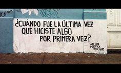 ¿Cuándo fue la última vez que hiciste algo por primera vez? #Acción Poética Chile #accionpoetica