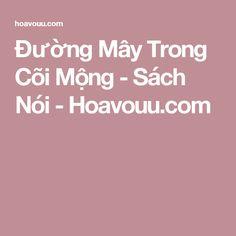 Đường Mây Trong Cõi Mộng - Sách Nói - Hoavouu.com